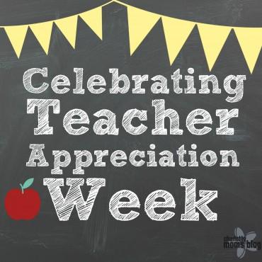 20 Ways to Celebrate Teacher Appreciation Week
